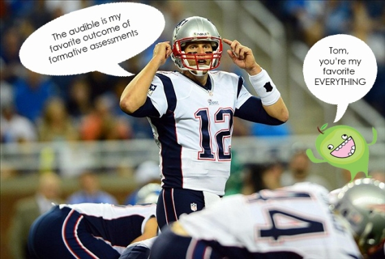 Tom Brady makes formative assessments, do you?